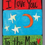 I Love You To The Moon 18x24